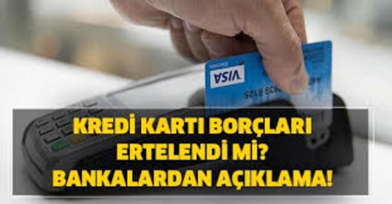 Korona Virüs kredi kartı ve kredi ödemlerine erteleme